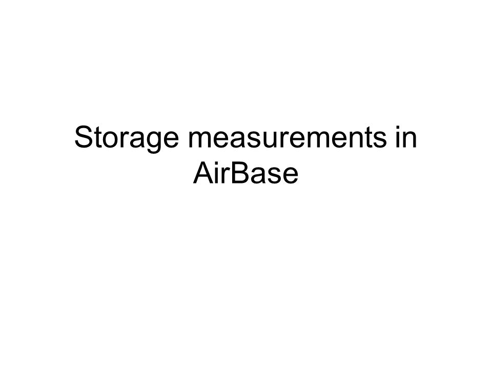 Storage measurements in AirBase