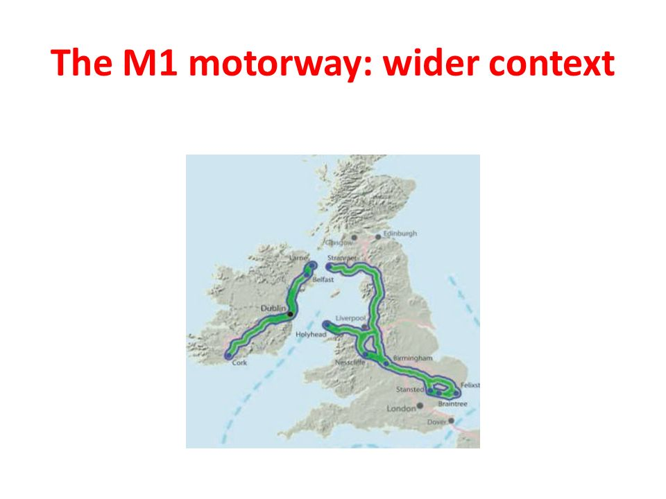 The M1 motorway: wider context