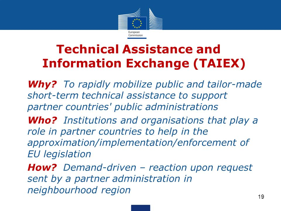 Technical Assistance and Information Exchange (TAIEX) Why.