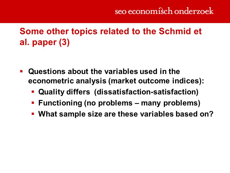 Some other topics related to the Schmid et al. paper (3) Questions about the variables used in the econometric analysis (market outcome indices): Qual