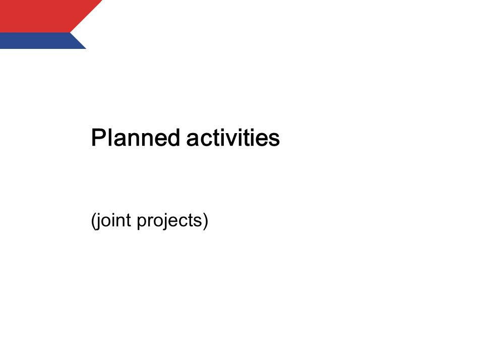 Planned activities (joint projects)