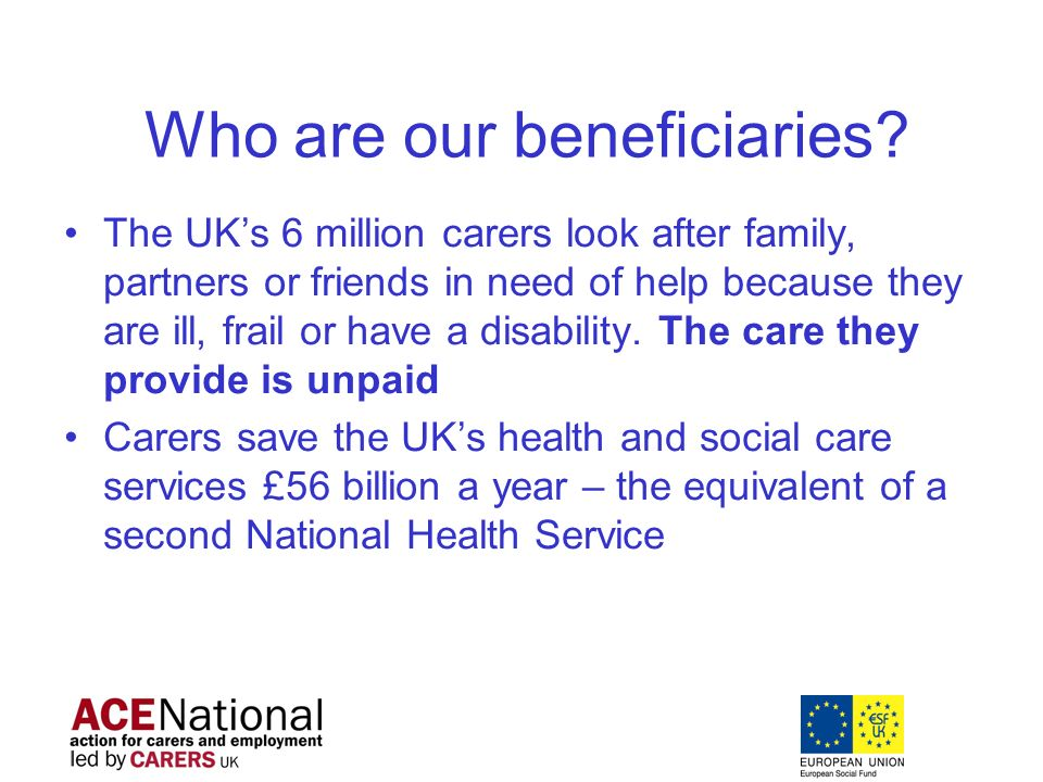 Who are our beneficiaries.