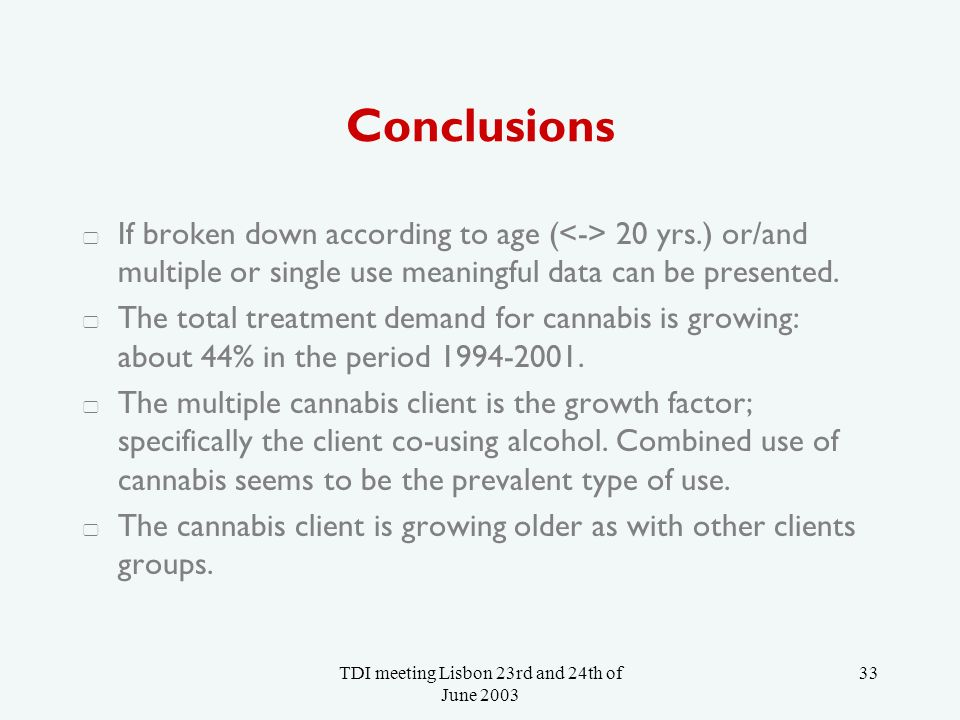 TDI meeting Lisbon 23rd and 24th of June 2003 33 Conclusions If broken down according to age ( 20 yrs.) or/and multiple or single use meaningful data can be presented.