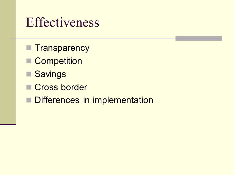 Effectiveness Transparency Competition Savings Cross border Differences in implementation