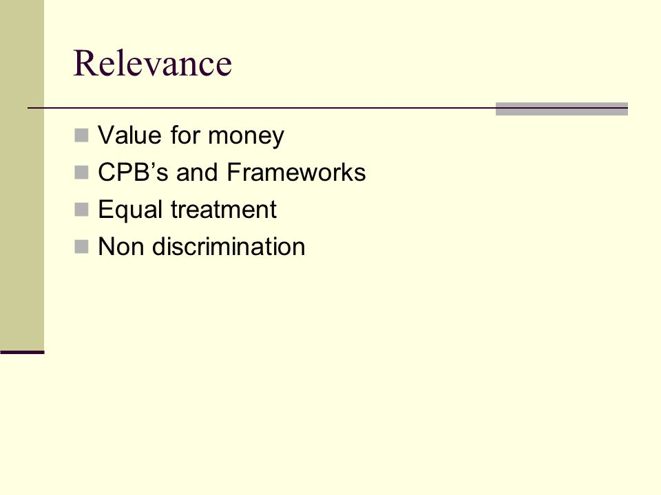 Relevance Value for money CPBs and Frameworks Equal treatment Non discrimination