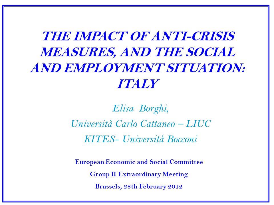 THE IMPACT OF ANTI-CRISIS MEASURES, AND THE SOCIAL AND EMPLOYMENT SITUATION: ITALY Elisa Borghi, Università Carlo Cattaneo – LIUC KITES- Università Bo