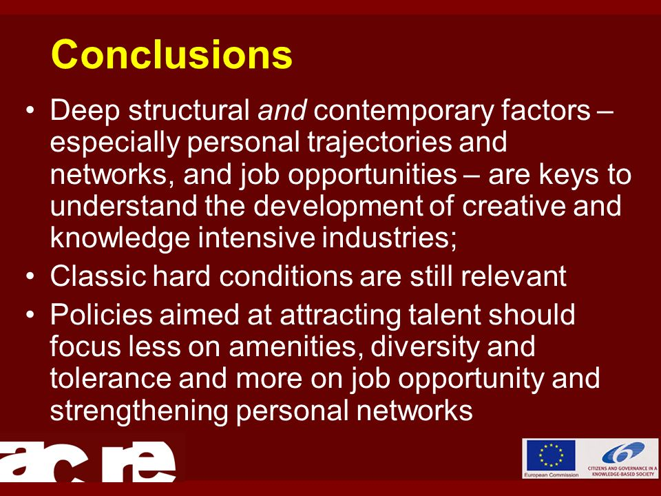 Conclusions Deep structural and contemporary factors – especially personal trajectories and networks, and job opportunities – are keys to understand t