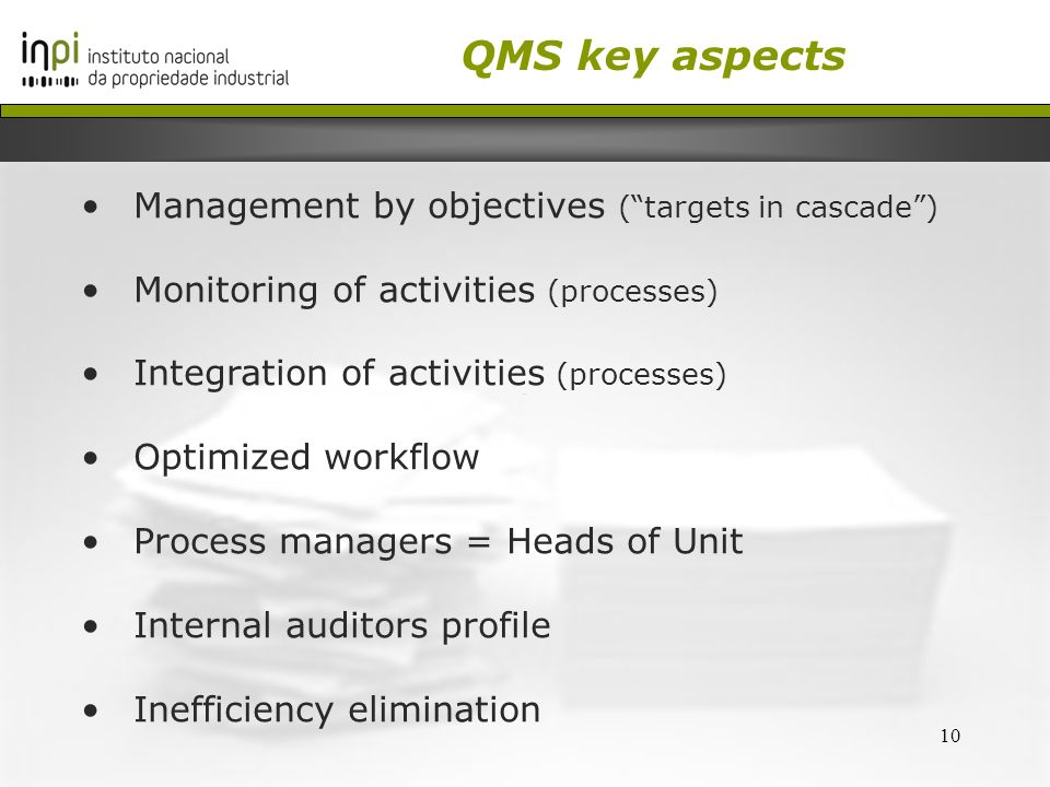 10 Management by objectives (targets in cascade) Monitoring of activities (processes) Integration of activities (processes) Optimized workflow Process