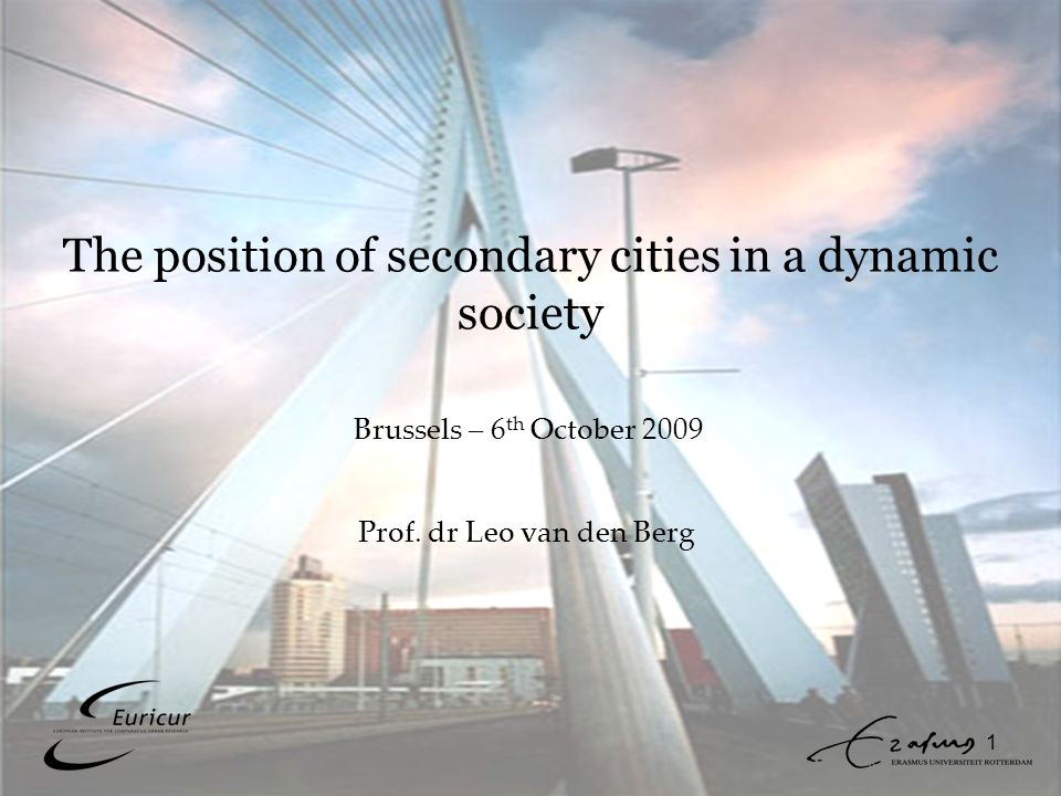 1 The position of secondary cities in a dynamic society Prof.