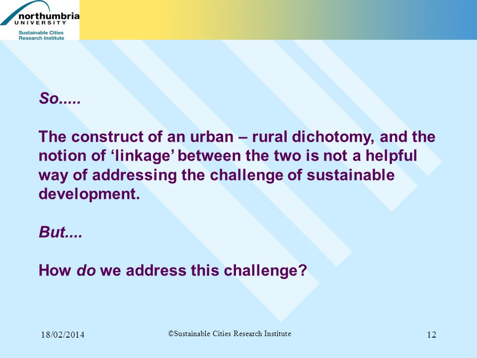 18/02/201412 ©Sustainable Cities Research Institute So.....