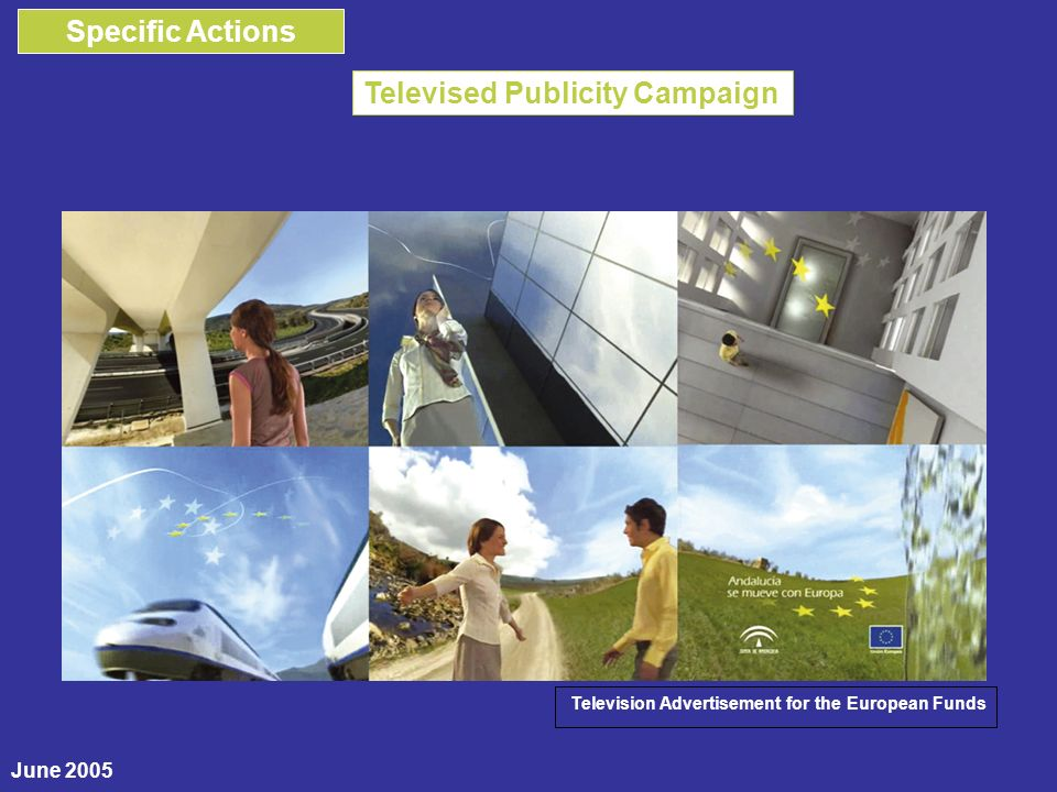 Television Advertisement for the European Funds Televised Publicity Campaign Specific Actions June 2005