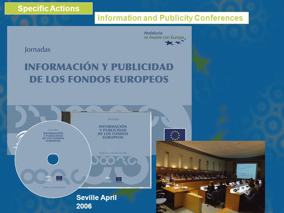 Information and Publicity Conferences Specific Actions Seville April 2006