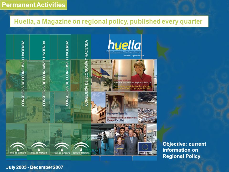 Objective: current information on Regional Policy July 2003 - December 2007 Huella, a Magazine on regional policy, published every quarter Permanent Activities