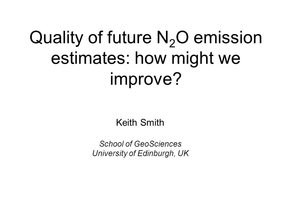 Quality of future N 2 O emission estimates: how might we improve.