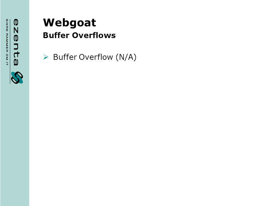 Webgoat Buffer Overflows Buffer Overflow (N/A)