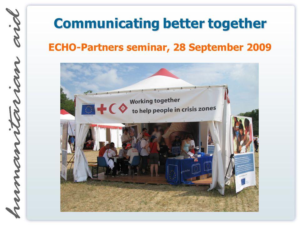 Communicating better together ECHO-Partners seminar, 28 September 2009