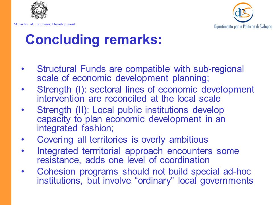 Ministry of Economic Development Concluding remarks: Structural Funds are compatible with sub-regional scale of economic development planning; Strengt