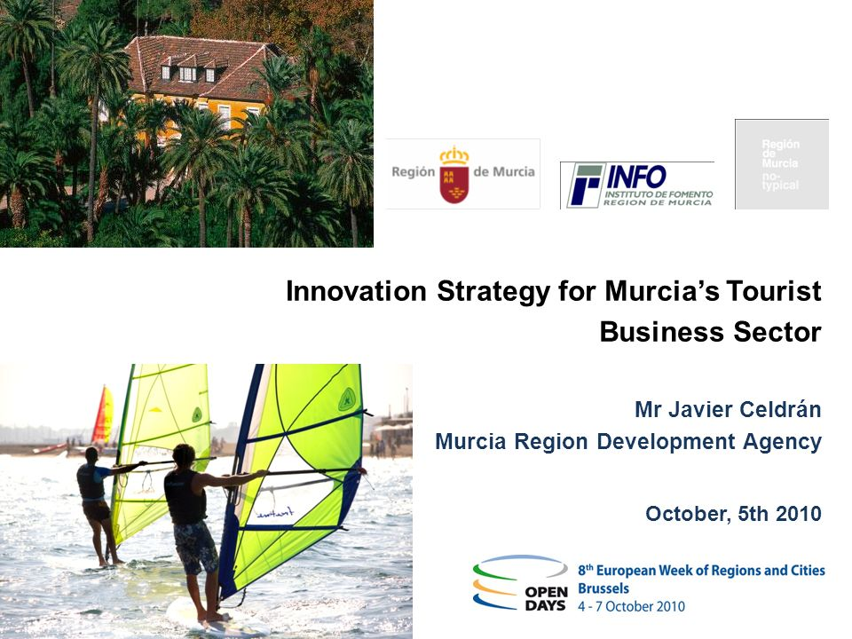 Haga clic para modificar el estilo de título del patrón 1 1 Innovation Strategy for Murcias Tourist Business Sector Mr Javier Celdrán Murcia Region Development Agency October, 5th 2010
