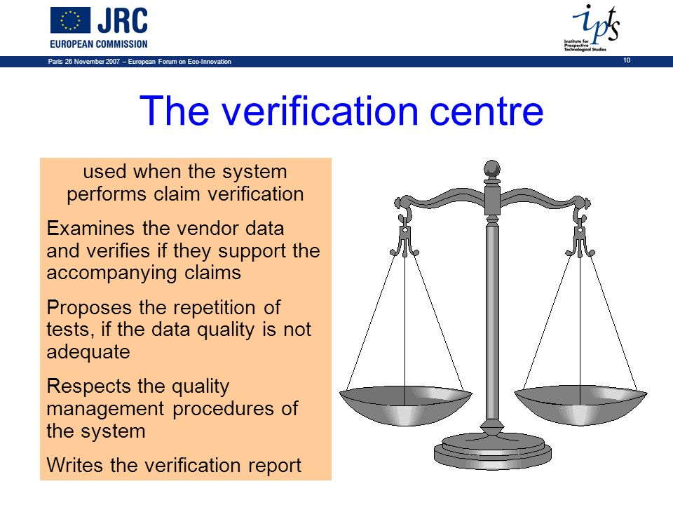 10 The verification centre used when the system performs claim verification Examines the vendor data and verifies if they support the accompanying cla