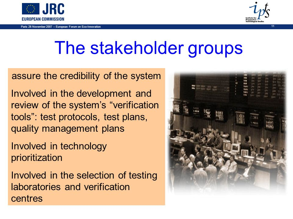 11 The stakeholder groups assure the credibility of the system Involved in the development and review of the systems verification tools: test protocol
