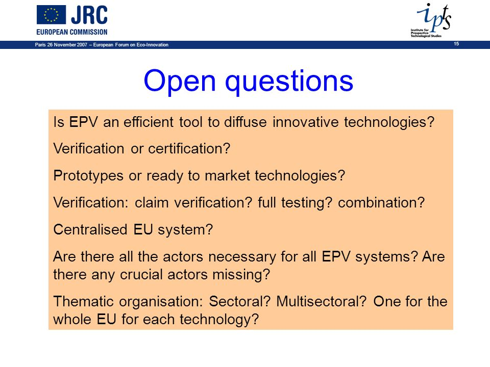 Open questions 15 Is EPV an efficient tool to diffuse innovative technologies? Verification or certification? Prototypes or ready to market technologi
