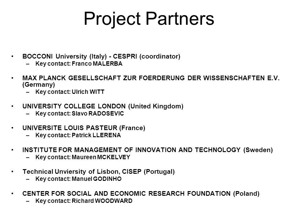 Project Partners BOCCONI University (Italy) - CESPRI (coordinator) –Key contact: Franco MALERBA MAX PLANCK GESELLSCHAFT ZUR FOERDERUNG DER WISSENSCHAF