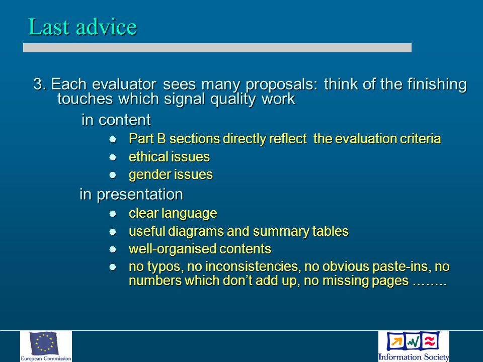 3. Each evaluator sees many proposals: think of the finishing touches which signal quality work in content Part B sections directly reflect the evalua