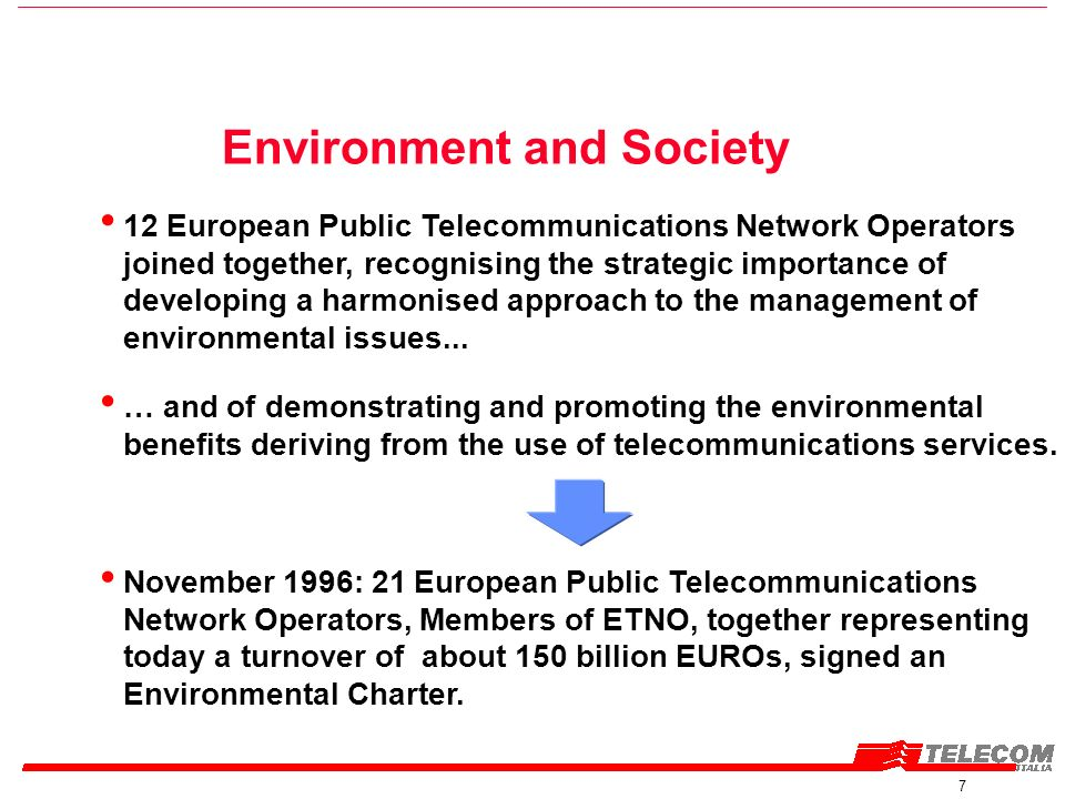 7 12 European Public Telecommunications Network Operators joined together, recognising the strategic importance of developing a harmonised approach to the management of environmental issues...