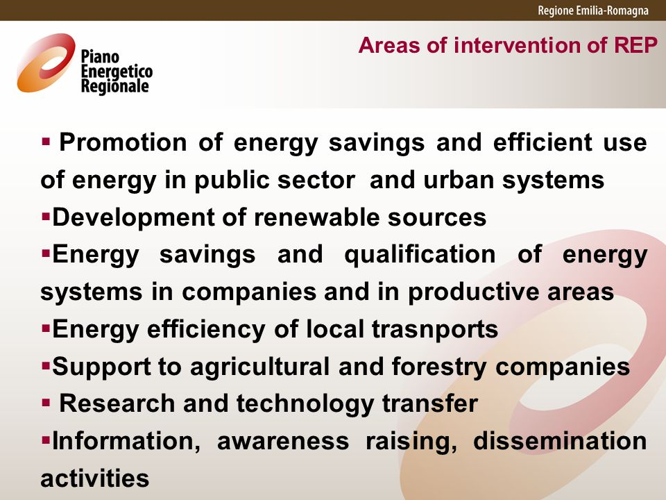 Promotion of energy savings and efficient use of energy in public sector and urban systems Development of renewable sources Energy savings and qualifi