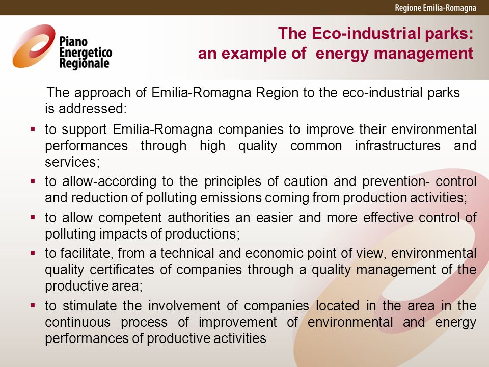 to support Emilia-Romagna companies to improve their environmental performances through high quality common infrastructures and services; to allow-acc