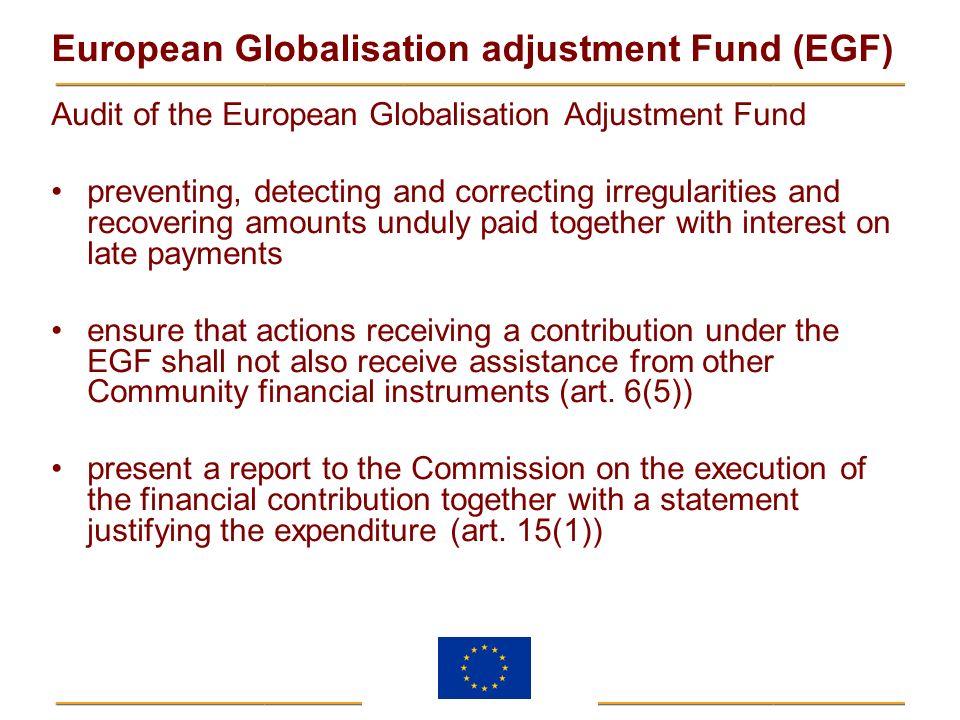 European Globalisation adjustment Fund (EGF) Audit of the European Globalisation Adjustment Fund preventing, detecting and correcting irregularities a