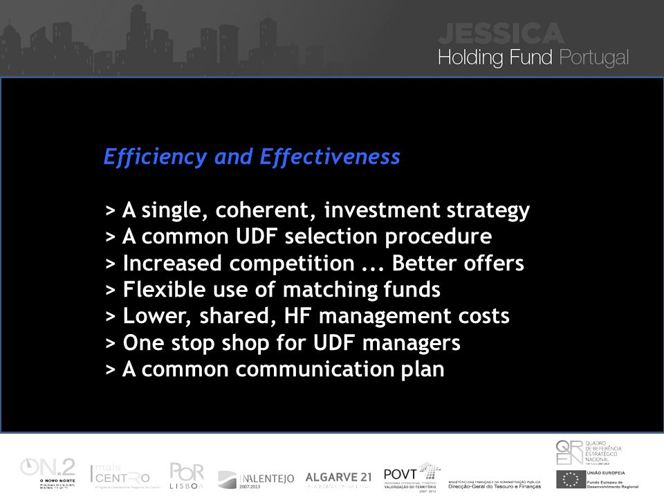 Efficiency and Effectiveness > A single, coherent, investment strategy > A common UDF selection procedure > Increased competition... Better offers > F