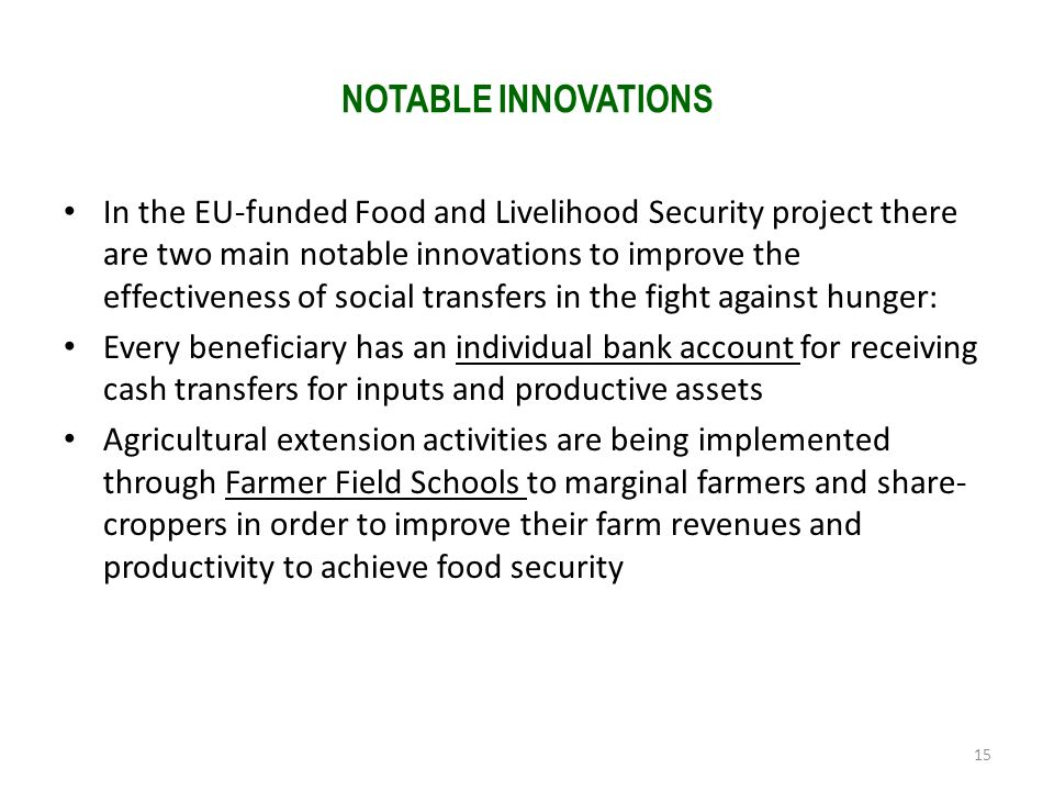 NOTABLE INNOVATIONS In the EU-funded Food and Livelihood Security project there are two main notable innovations to improve the effectiveness of socia