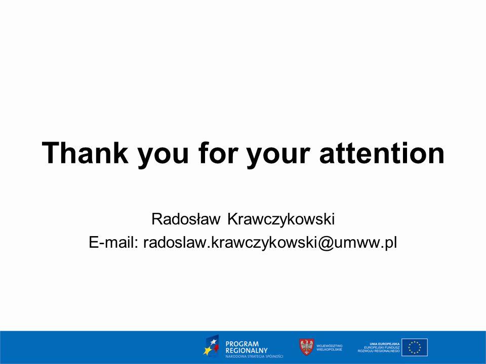 Thank you for your attention Radosław Krawczykowski E-mail: radoslaw.krawczykowski@umww.pl