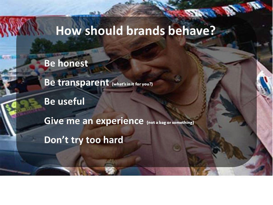 How should brands behave.