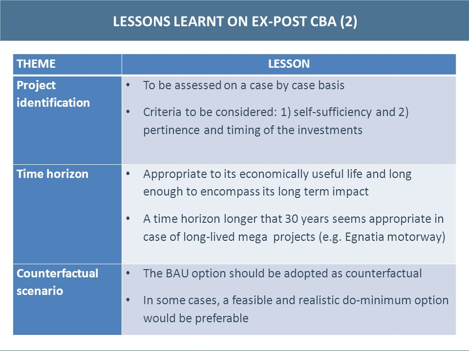 LESSONS LEARNT ON EX-POST CBA (2) 16 THEMELESSON Project identification To be assessed on a case by case basis Criteria to be considered: 1) self-suff