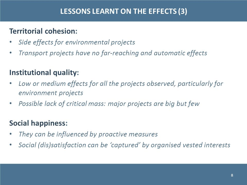 Territorial cohesion: Side effects for environmental projects Transport projects have no far-reaching and automatic effects Institutional quality: Low