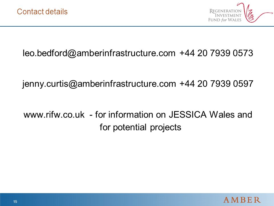Contact details leo.bedford@amberinfrastructure.com +44 20 7939 0573 jenny.curtis@amberinfrastructure.com +44 20 7939 0597 www.rifw.co.uk - for inform