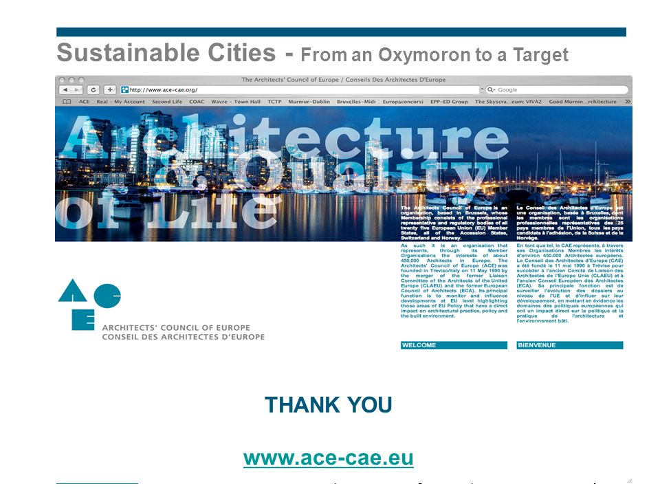 Sustainable Cities - From an Oxymoron to a Target   Development: A Challenge for European Research - 26th May 2009 THANK YOU