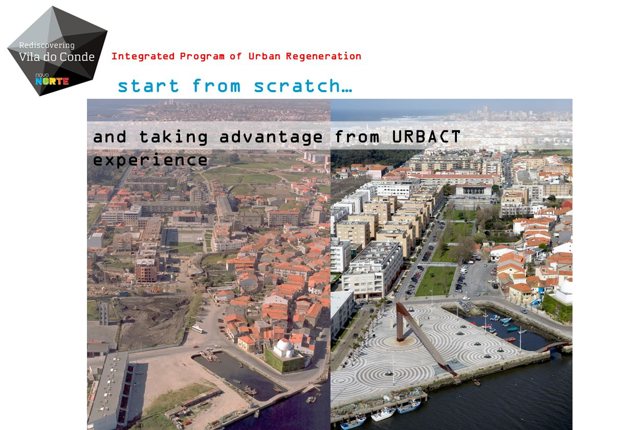 start from scratch… Integrated Program of Urban Regeneration and taking advantage from URBACT experience