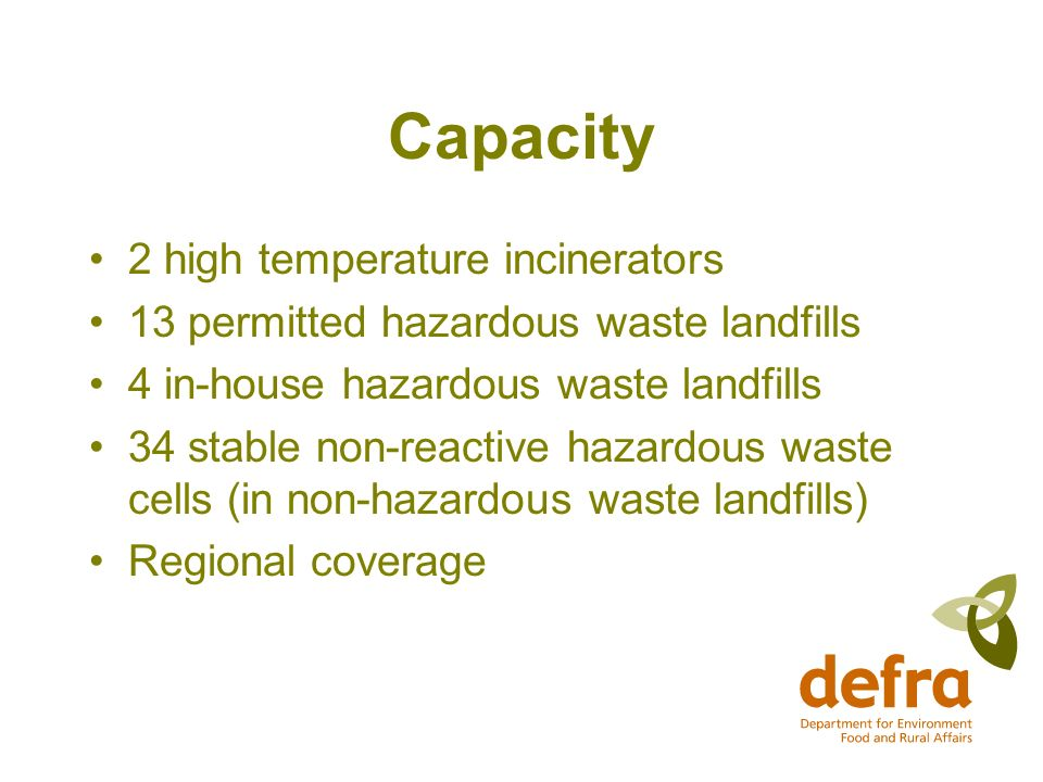 Capacity 2 high temperature incinerators 13 permitted hazardous waste landfills 4 in-house hazardous waste landfills 34 stable non-reactive hazardous waste cells (in non-hazardous waste landfills) Regional coverage