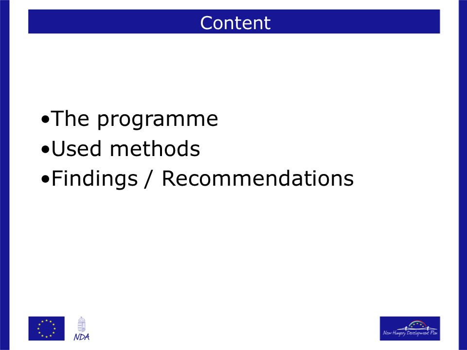 The programme Used methods Findings / Recommendations Content