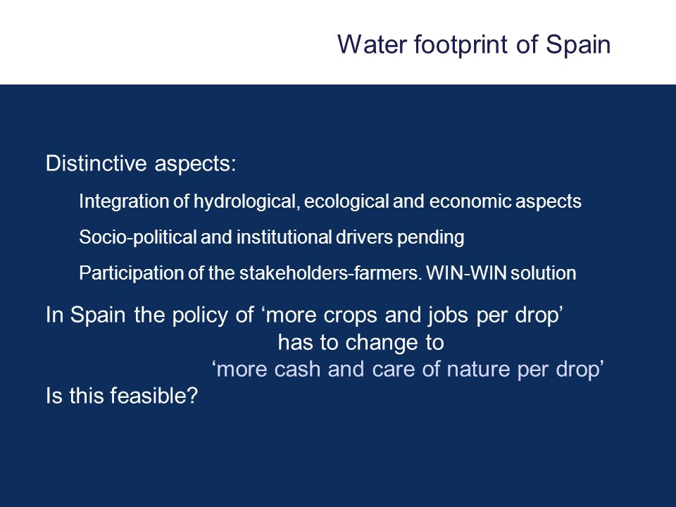 Distinctive aspects: Integration of hydrological, ecological and economic aspects Socio-political and institutional drivers pending Participation of the stakeholders-farmers.