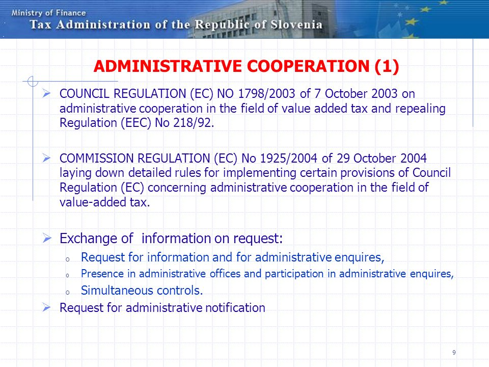 9 ADMINISTRATIVE COOPERATION (1) COUNCIL REGULATION (EC) NO 1798/2003 of 7 October 2003 on administrative cooperation in the field of value added tax