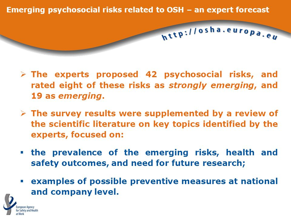 Emerging psychosocial risks related to OSH – an expert forecast The experts proposed 42 psychosocial risks, and rated eight of these risks as strongly