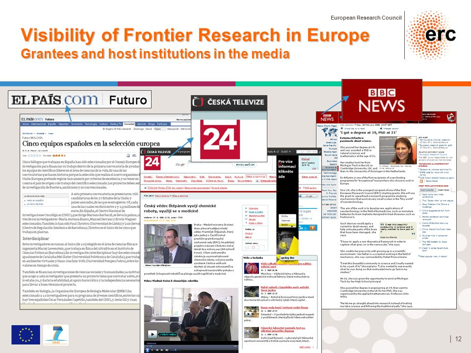 European Research Council 12 Visibility of Frontier Research in Europe Grantees and host institutions in the media StG grant