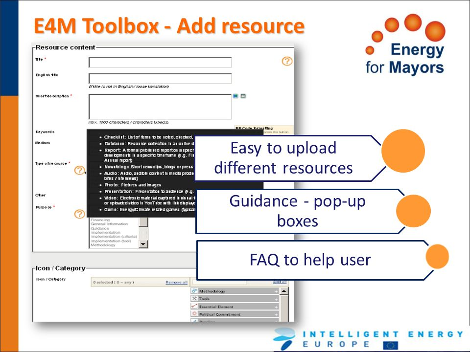 E4M Toolbox - Add resource Easy to upload different resources Guidance - pop-up boxes FAQ to help user