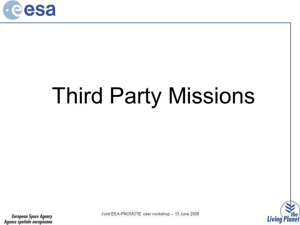 Joint EEA-PROMOTE user workshop – 13 June 2008 Third Party Missions