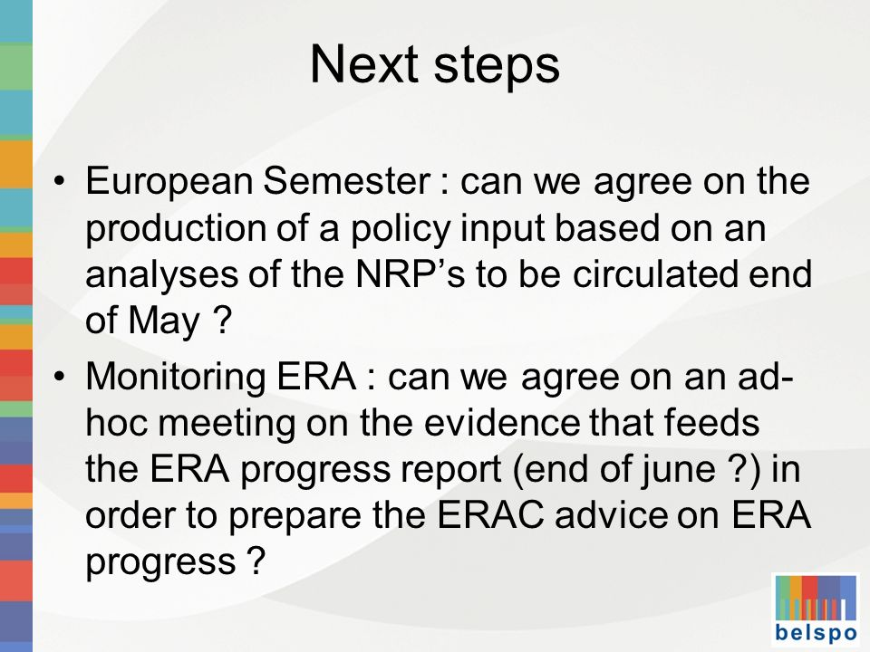 Next steps European Semester : can we agree on the production of a policy input based on an analyses of the NRPs to be circulated end of May .