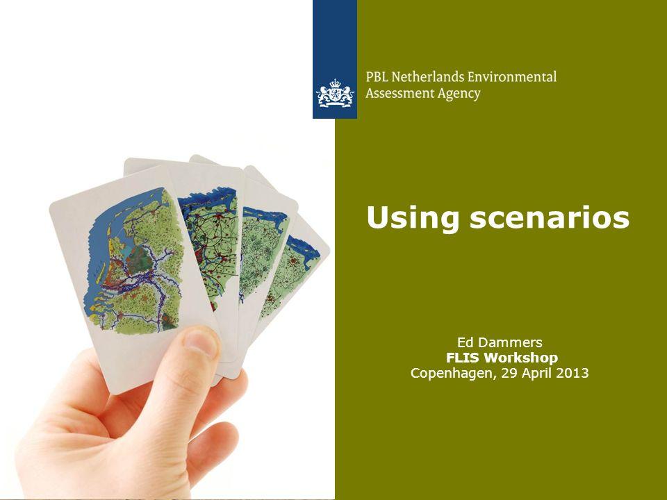 Ed Dammers FLIS Workshop Copenhagen, 29 April 2013 1 Using scenarios